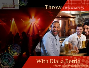 Weekend Party with Dial a bottle