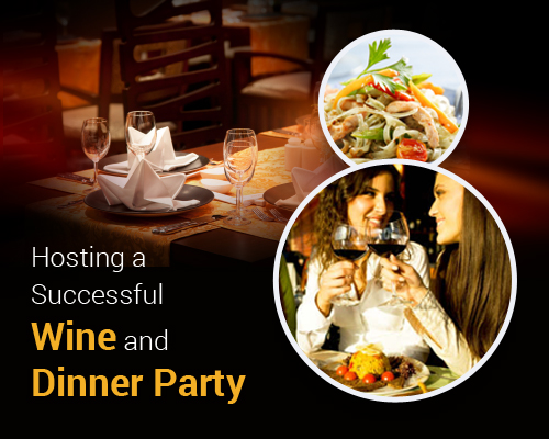 Ideas For Hosting A Successful Wine And Dinner Party