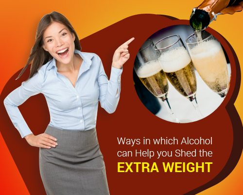 Alcohol can Help you Shed the Extra Weight