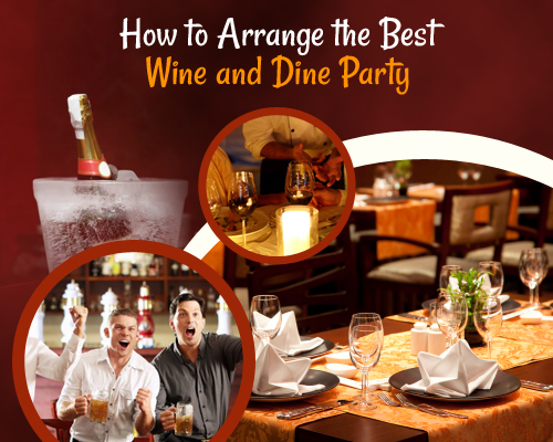 How to arrange the best wine and dine party wine and dine for Best wine delivery service